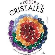 El poder de los cristales / Crystal Chakra Healing: Medicina energética para la mente, el cuerpo y el espíritu / Energy Medicine for the Mind, Body and Spirit