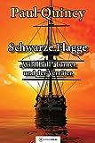 Schwarze Flagge: Band 1 - William Turner und der Verräter (William Turner - Seeabenteuer) - Paul Quincy