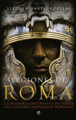 Legiones de Roma (Historia) por Stephen Dando-Collins