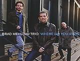 Where do you start / Brad Mehldau Trio | Mehldau, Brad - Piano