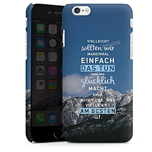 Apple iPhone 6 Hülle Silikon Case Schutz Cover Sprüche Glücklich Statement Premium Case matt