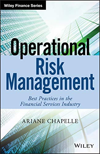 Operational Risk Management: Best Practices in the Financial Services Industry (Wiley Finance)