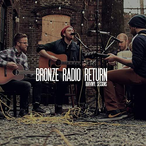 Bronze Radio Return (OurVinyl Sessions)