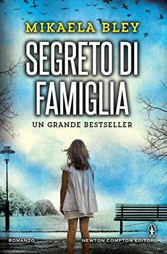 Buchseite und Rezensionen zu 'Segreto di famiglia (eNewton Narrativa) (Italian Edition)' von Mikaela Bley