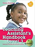 Teaching Assistant's Handbook for Level 3: Supporting Teaching and Learning in Schools (Hodder Education Publication)