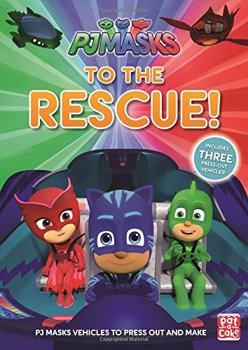 To the Rescue!: With three press-out PJ Masks vehicles to make!