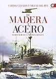 De madera y acero. El resurgir de la Armada Española...