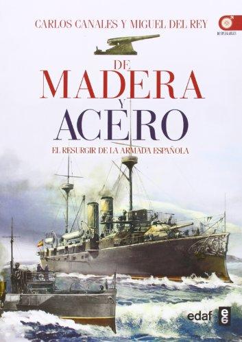 De madera y acero. El resurgir de la Armada Española (Crónicas de la historia)