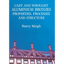 Cast and Wrought Aluminium Bronzes: Properties, Processes and Structure (Matsci)