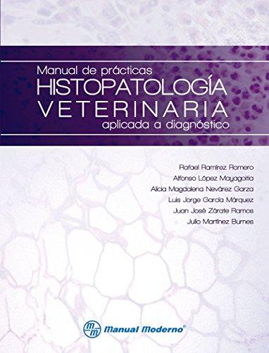 Manual de prácticas. Histopatología veterinaria aplicada a diagnóstico por Rafael Ramírez Romero