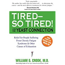 Tired--So Tired! and the Yeast Connection (The Yeast Connection Series) by William G. Crook (2007-03-15)
