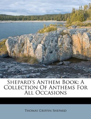 Shepard's Anthem Book: A Collection Of Anthems For All Occasions