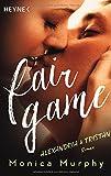 Alexandria & Tristan: Fair Game - Roman (Fair-Game-Serie, Band 3)