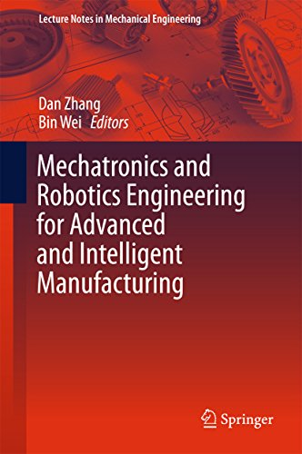 Mechatronics and Robotics Engineering for Advanced and Intelligent Manufacturing (Lecture Notes in Mechanical Engineering) (English Edition) (Instrument Advanced Engineering)
