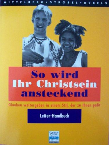 So wird ihr Christsein ansteckend: Leiter-Handbuch