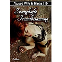 Abused Wife & Blacks: Zwanghafte Fremdbesamung