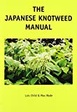 The Japanese Knotweed Manual: The Management and Control of an Invasive Alien Weed (Fallopia japonica)