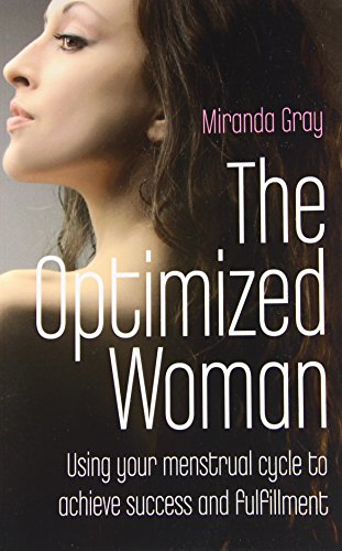 The Optimized Woman: Using Your Menstrual Cycle to Achieve Success and Fulfillment par Miranda Gray
