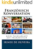 Französisch Konversation: mein tagesablauf auf französisch (French Edition)