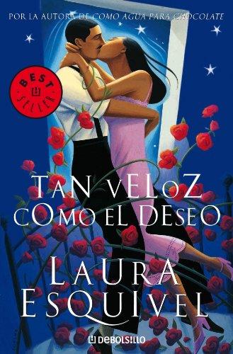 Descargar Libro Tan veloz como el deseo (BEST SELLER) de Laura Esquivel