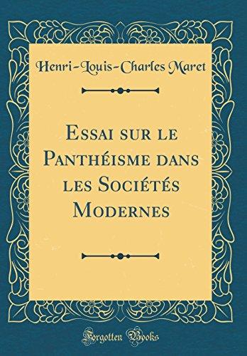 Essai Sur Le Panthisme Dans Les Socits Modernes (Classic Reprint)