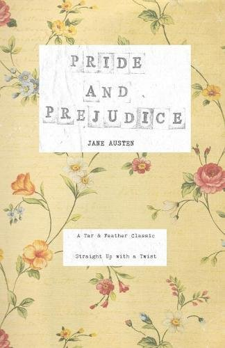 pride-and-prejudice-a-tar-feather-classic-straight-up-with-a-twist-tar-feather-classics-straight-up-