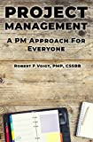 Project Management: A PM Approach For Everyone (English Edition)