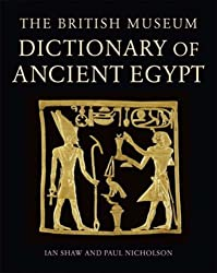 The British Museum Dictionary of Ancient Egypt by Ian Shaw (2008-11-24)
