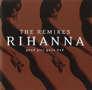 Good Girls Gone Bad:Remixes [Import anglais]