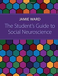 The Student's Guide to Social Neuroscience by Jamie Ward (2011-11-09)
