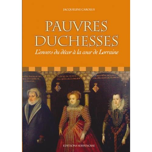 Pauvres duchesses : L'envers du décor à la cour de Lorraine