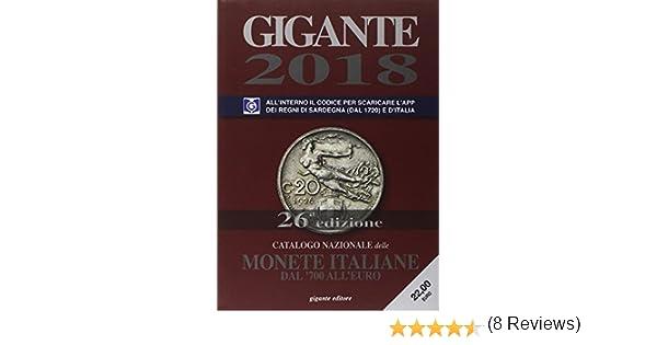 04df590a3c Amazon.it: Gigante 2018. Catalogo nazionale delle monete italiane dal '700  all'euro - - Libri