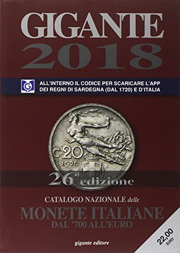 Gigante 2018. Catalogo nazionale delle monete italiane dal '700 all'euro