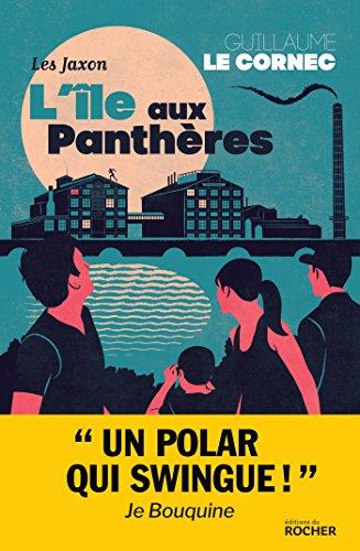 L'île aux Panthères: Les Jaxon par Guillaume Le Cornec