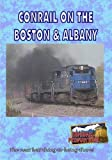Conrail on the Boston & Albany by Railroad DVD