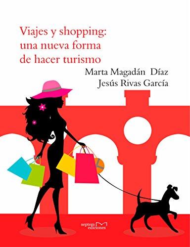 Viajes y shopping: una nueva forma de hacer turismo por Marta Magadán Díaz