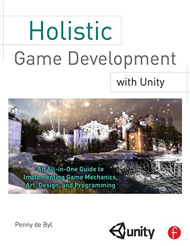 Holistic Game Development with Unity: An All-In-One Guide to Implementing Game Mechanics, Art, Design, and Programming (All In Programming Game One)