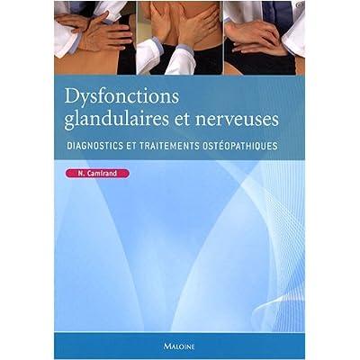 Dysfonctions glandulaires et nerveuses : Diagnostics et traitements ostéopathiques