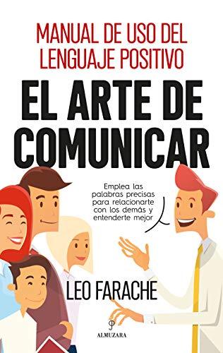 El arte de comunicar (Desarrollo personal) eBook: Leo Farache ...