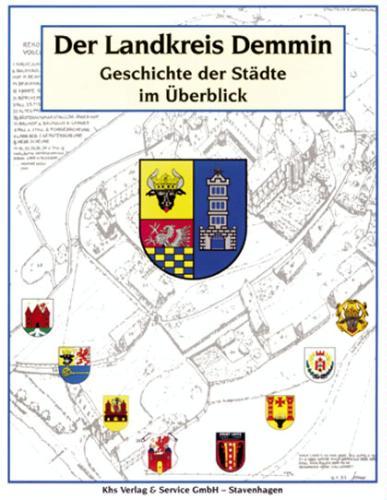 Der Landkreis Demmin Geschichte der Städte im Überblick: Geschichte der Städte im Überblick
