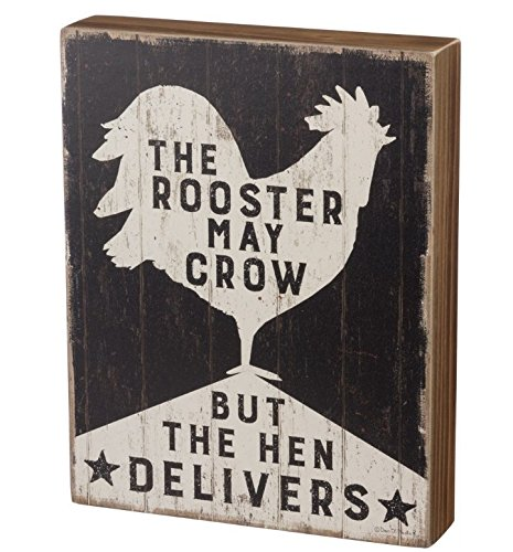 Primitives by Kathy Box Sign-Rooster May Crow, aber Henne liefert Rooster-box