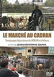 Le Marche au Cadran, Témoignages d'Agriculteurs du Morvan et d'Ailleurs (DVD)
