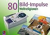 80 Bild-Impulse: Weltreligionen - Redaktionsteam Verlag an der Ruhr