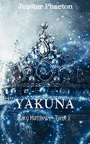 Yakuna (Kacy Matthews t. 2) par