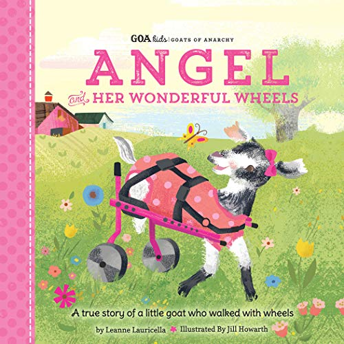 Descarga gratuita GOA Kids - Goats of Anarchy: Angel and Her Wonderful Wheels:A true story of a little goat who walked with wheels Epub