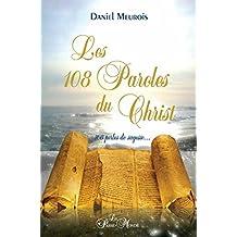 Les 108 Paroles du Christ: 108 perles de sagesse...