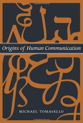 Origins of Human Communication by Michael Tomasello (2008-09-30)