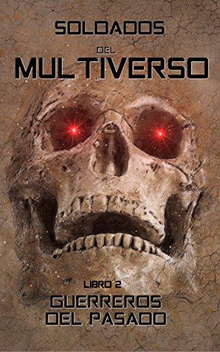 Soldados del Multiverso: Guerreros del pasado (Guerras del Multiverso nº 2)