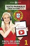 Aprender portugués - Texto paralelo - Fácil de leer   Fácil de escuchar: Lectura fácil en portugués: Volume 1 (CURSO EN AUDIO)