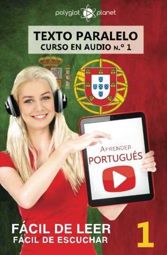 Aprender portugués - Texto paralelo - Fácil de leer | Fácil de escuchar: Lectura fácil en portugués: Volume 1 (CURSO EN AUDIO) por Polyglot Planet